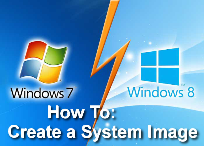 A guide for creating a system image in Windows 7 and Windows 8